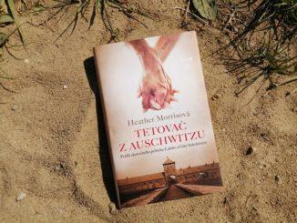 Recenzia: Tetovač z Auschwitzu – Bonio.sk