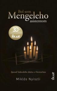 Bol som Mengeleho asistentom – Miklós Nyiszli