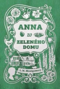 Anna zo Zeleného domu – Lucy Maud Montgomery