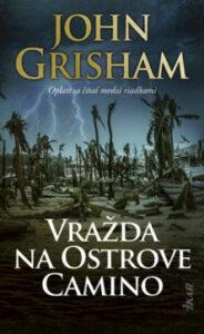 Vražda na ostrove Camino - John Grishman